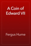 A Coin of Edward VII book summary, reviews and downlod