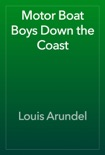 Motor Boat Boys Down the Coast book summary, reviews and download