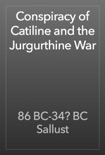 Conspiracy of Catiline and the Jurgurthine War book summary, reviews and download