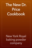 The New Dr. Price Cookbook book summary, reviews and download