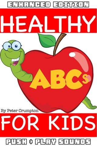 Healthy ABCs For Kids (Enhanced Edition) by PeteyRF Creative book summary, reviews and downlod