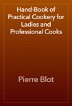 Hand-Book of Practical Cookery for Ladies and Professional Cooks book summary, reviews and download