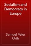 Socialism and Democracy in Europe book summary, reviews and download