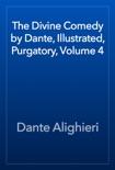 The Divine Comedy by Dante, Illustrated, Purgatory, Volume 4 resumen del libro