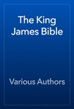 The King James Bible, Complete book summary, reviews and download