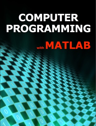 Computer Programming with Matlab textbook download