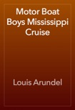 Motor Boat Boys Mississippi Cruise book summary, reviews and download