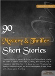 90 Mystery & Thriller Short Stories book summary, reviews and downlod