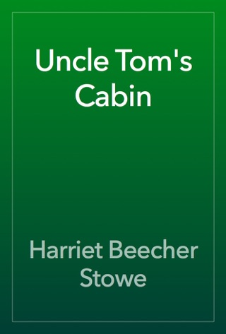 Uncle Tom's Cabin by Public Domain book summary, reviews and downlod