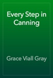 Every Step in Canning book summary, reviews and download