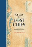 Atlas of Lost Cities book summary, reviews and download