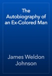 The Autobiography of an Ex-Colored Man book summary, reviews and download