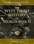 The West Point History of World War II, Volume 1, Module 3 book summary, reviews and download
