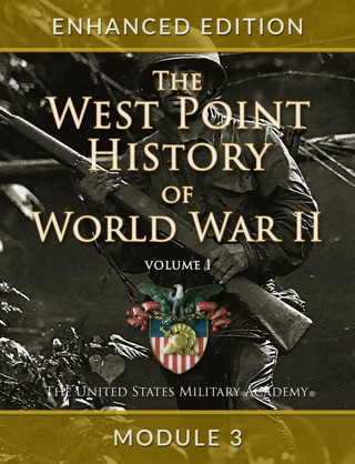 The West Point History of World War II, Volume 1, Module 3 by Rowan Technology Solutions book summary, reviews and downlod