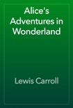 Alice's Adventures in Wonderland book summary, reviews and download