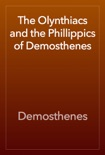 The Olynthiacs and the Phillippics of Demosthenes book summary, reviews and download