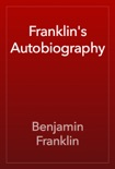 Franklin's Autobiography book summary, reviews and download