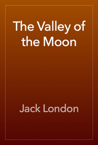 The Valley of the Moon by Jack London E-Book Download
