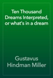 Ten Thousand Dreams Interpreted, or what's in a dream book summary, reviews and download