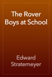 The Rover Boys at School book summary, reviews and download