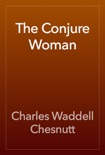 The Conjure Woman book summary, reviews and download