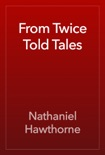 From Twice Told Tales book summary, reviews and downlod