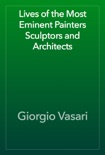 Lives of the Most Eminent Painters Sculptors and Architects book summary, reviews and download