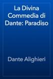 La Divina Commedia di Dante: Paradiso resumen del libro