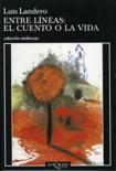 Entre líneas: el cuento o la vida resumen del libro