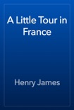A Little Tour in France book summary, reviews and download