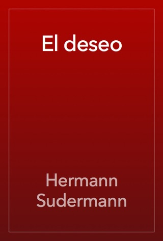 El deseo by Hermann Sudermann E-Book Download
