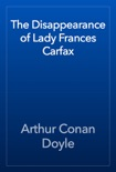The Disappearance of Lady Frances Carfax book summary, reviews and downlod