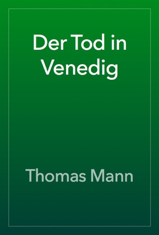 Der Tod in Venedig by Thomas Mann E-Book Download