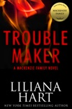 Trouble Maker: A MacKenzie Family Novel book summary, reviews and downlod