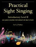 Practical Sight Singing, Introductory Level B book summary, reviews and download