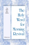 The Holy Word for Morning Revival - The Need for a New Revival book summary, reviews and downlod