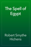 The Spell of Egypt book summary, reviews and download