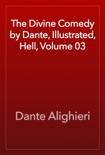 The Divine Comedy by Dante, Illustrated, Hell, Volume 03 resumen del libro