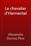Le chevalier d'Harmental book summary, reviews and download