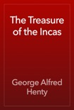 The Treasure of the Incas book summary, reviews and download