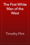 The First White Man of the West book summary, reviews and download