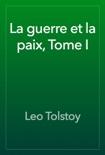 La guerre et la paix, Tome I book summary, reviews and download