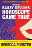 The Day Bailey Devlin's Horoscope Came True book summary, reviews and downlod