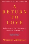 A Return to Love book summary, reviews and download