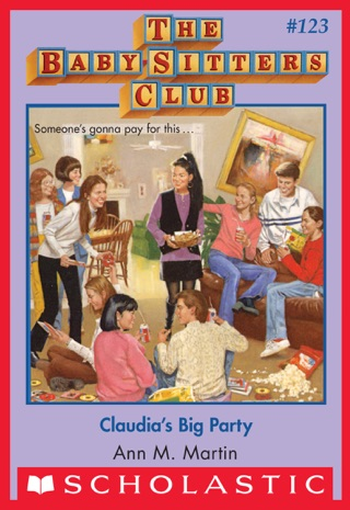 Claudia's Big Party (The Baby-Sitters Club #123) by Scholastic Inc. book summary, reviews and downlod