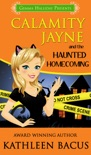Calamity Jayne and the Haunted Homecoming (Calamity Jayne book #3) e-book