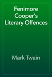 Fenimore Cooper's Literary Offences book summary, reviews and download
