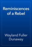 Reminiscences of a Rebel book summary, reviews and download