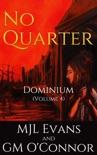 No Quarter: Dominium - Volume 4 book summary, reviews and downlod