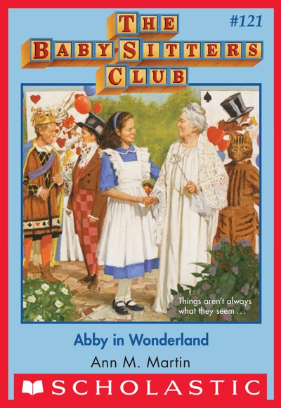 Abby in Wonderland (The Baby-Sitters Club #121) by Ann M. Martin Book Summary, Reviews and E-Book Download
